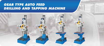 Gear Type Auto Feed Drilling & Tapping Machine